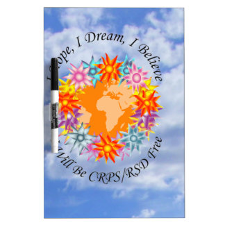 I Hope I Dream I Believe I will be CRPS RSD FREE O Dry-Erase Board