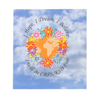 I Hope I Dream I Believe I will be CRPS RSD FREE O Notepad