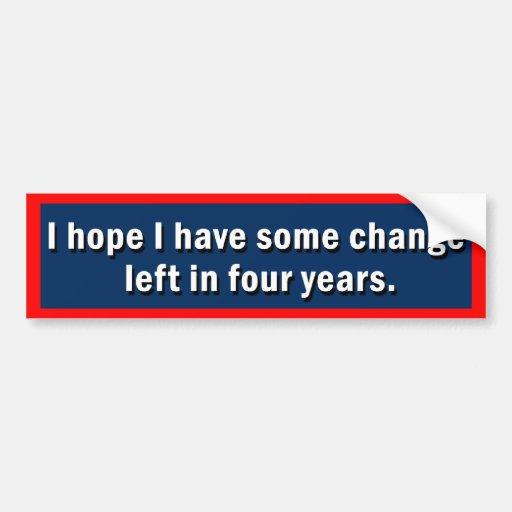 I Hope I Have Some Change Left Bumper Sticker Car Bumper Sticker