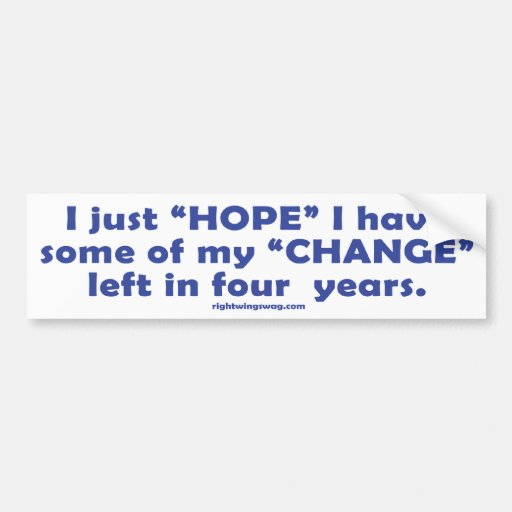 I Hope I Keep My Change Sticker Bumper Sticker