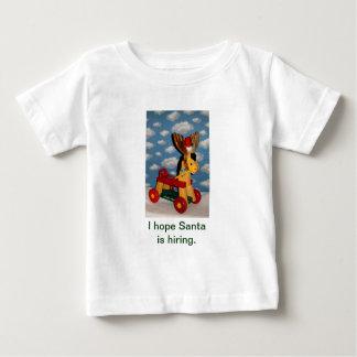 I hope Santa is hiring Baby T-Shirt