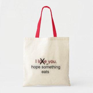 I hope something eats you tote bag