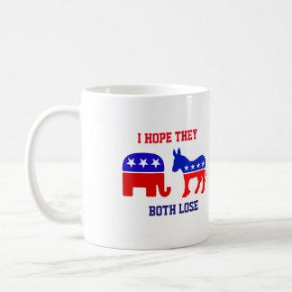 I Hope They Both Lose Political Coffee Mug Cup