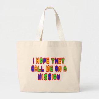 I Hope They Call Me On A Mission Jumbo Tote Bag