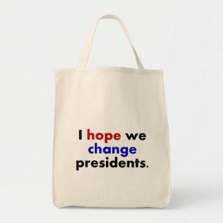 I hope we change presidents bag
