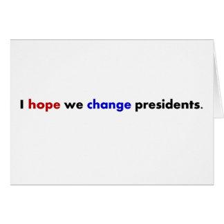 I hope we change presidents card