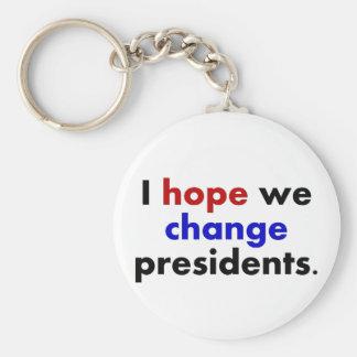 I hope we change presidents keychain