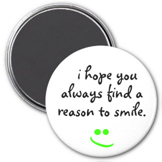 i hope you always find a reason to smile Magnet