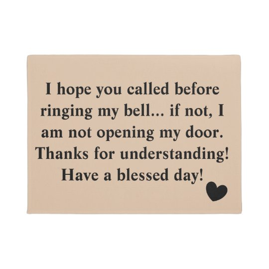 I hope you called before Sarcastic Hilarious Doormat