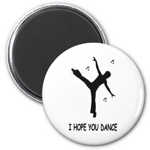 I hope you dance 2 inch round magnet