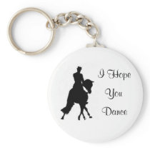 I Hope You Dance Dressage Horse Key Chain