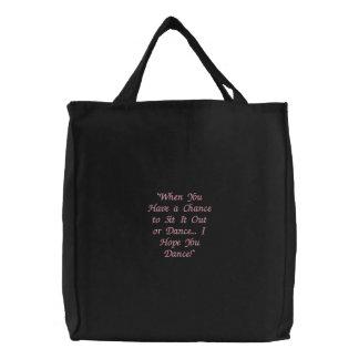 """I Hope You Dance!"" Embroidered Bag"