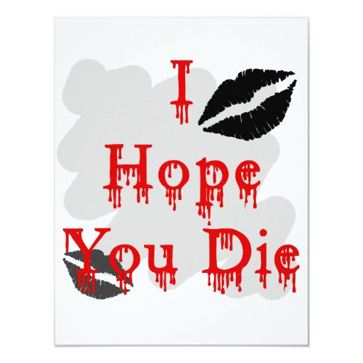 I Hope You Die 4.25x5.5 Paper Invitation Card