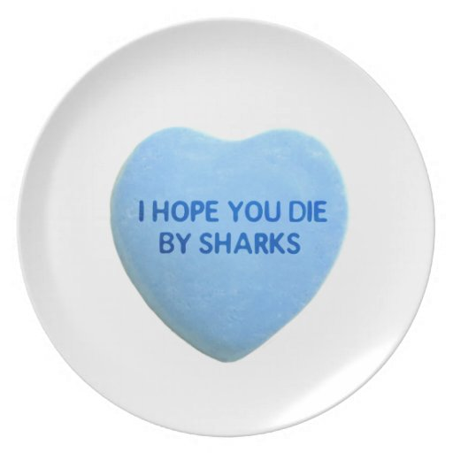 I Hope You Die By  Sharks Blue Candy Heart Dinner Plate