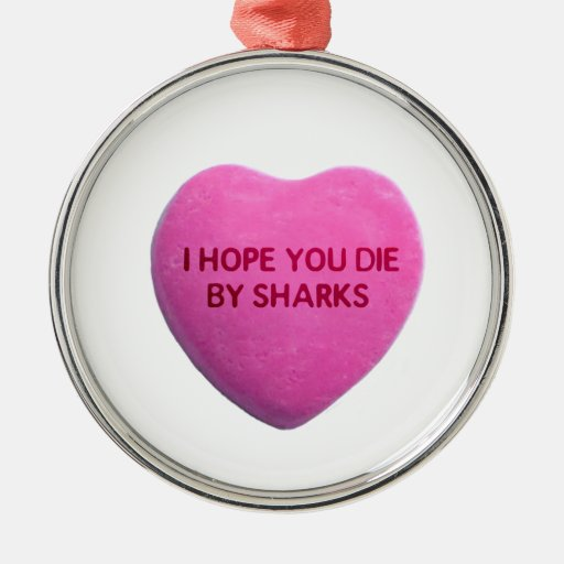 I Hope You Die By Sharks Pink Candy Heart Round Metal Christmas Ornament