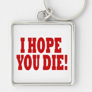 I Hope You Die Keychain