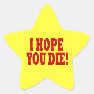 I Hope You Die Star Sticker