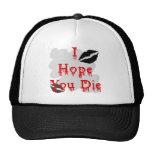 I Hope You Die Trucker Hat