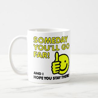 I Hope You Go Far Funny Mug