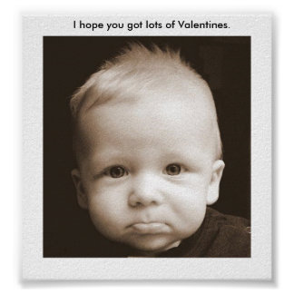 I hope you got lots of Valentines. Poster