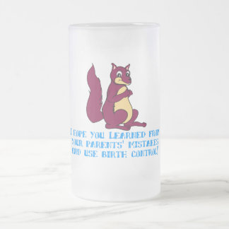 I hope you learned from your parents' mistakes ... coffee mug