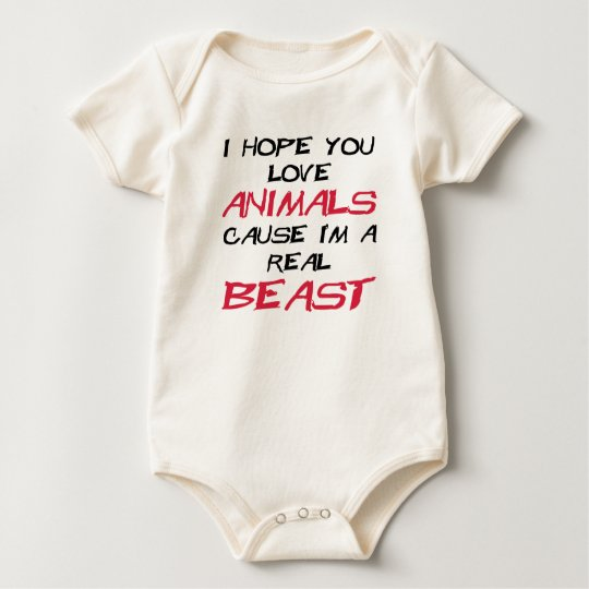 I hope you love animals cause I'm a real Beast Baby Bodysuit