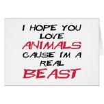 I hope you love animals cause I'm a real Beast Card