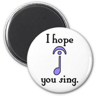 I Hope You Sing Magnet