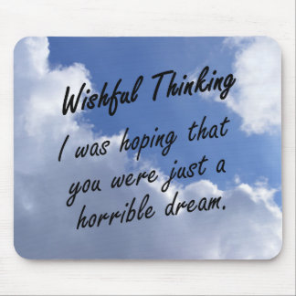 I hoped that you were just a dream mouse pad