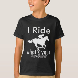 I horse riding what's your super power T-Shirt