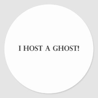 I Host a Ghost Classic Round Sticker