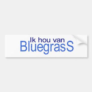 I hou van Bluegrass Car Bumper Sticker