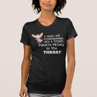 I hug my chihuahua so..... T-Shirt
