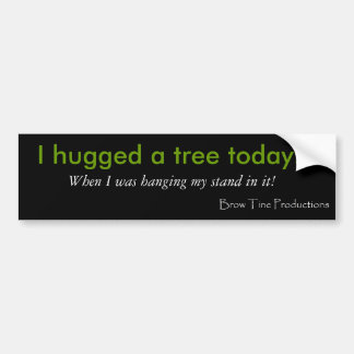 I Hugged a Tree Bumper Sticker