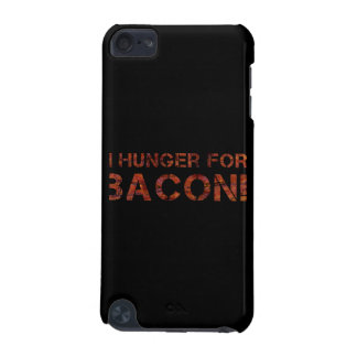 I Hunger For Bacon! iPod Touch 5G Case