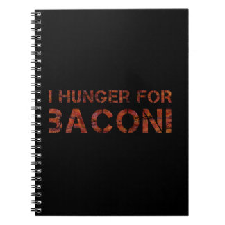 I Hunger For Bacon! Notebook