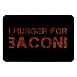 I Hunger For Bacon! Magnet