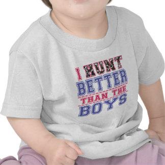 I Hunt Better Than The Boys Shirts