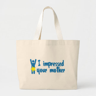 i impressed your mother large tote bag