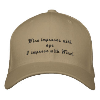 I improve with Wine funny Embroidered Hat