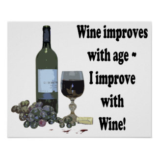 I improve with Wine, Humorous Art Poster
