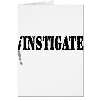 I Instigate Greeting Card
