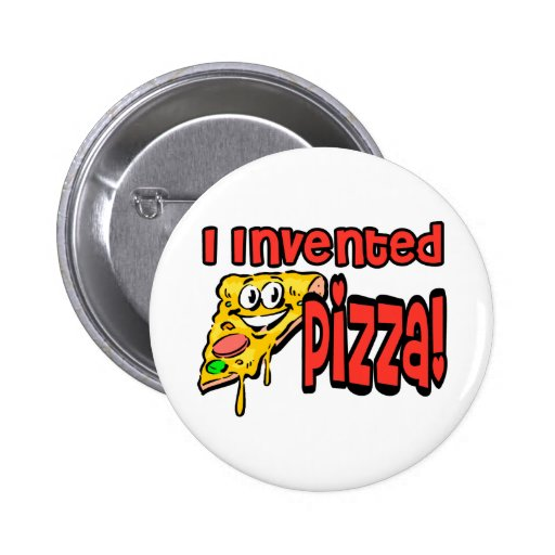 I Invented Pizza 2 Inch Round Button