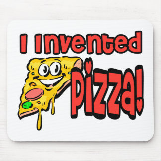 I Invented Pizza Mouse Pad