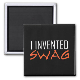 I Invented Swag Orange Refrigerator Magnet