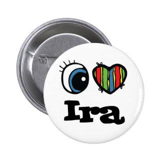 I IRA del corazón (amor) Pin Redondo De 2 Pulgadas