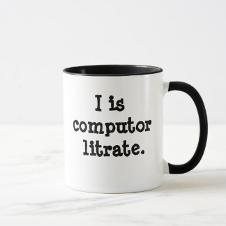I is computor litrate - Techie Insult! Mug