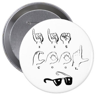 """I IS COOL"" ASL Button"