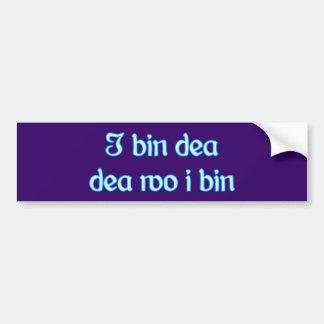 I is dea dea where i is bumper sticker