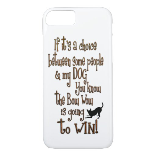 I its a choice between people and my dog iPhone 8/7 case